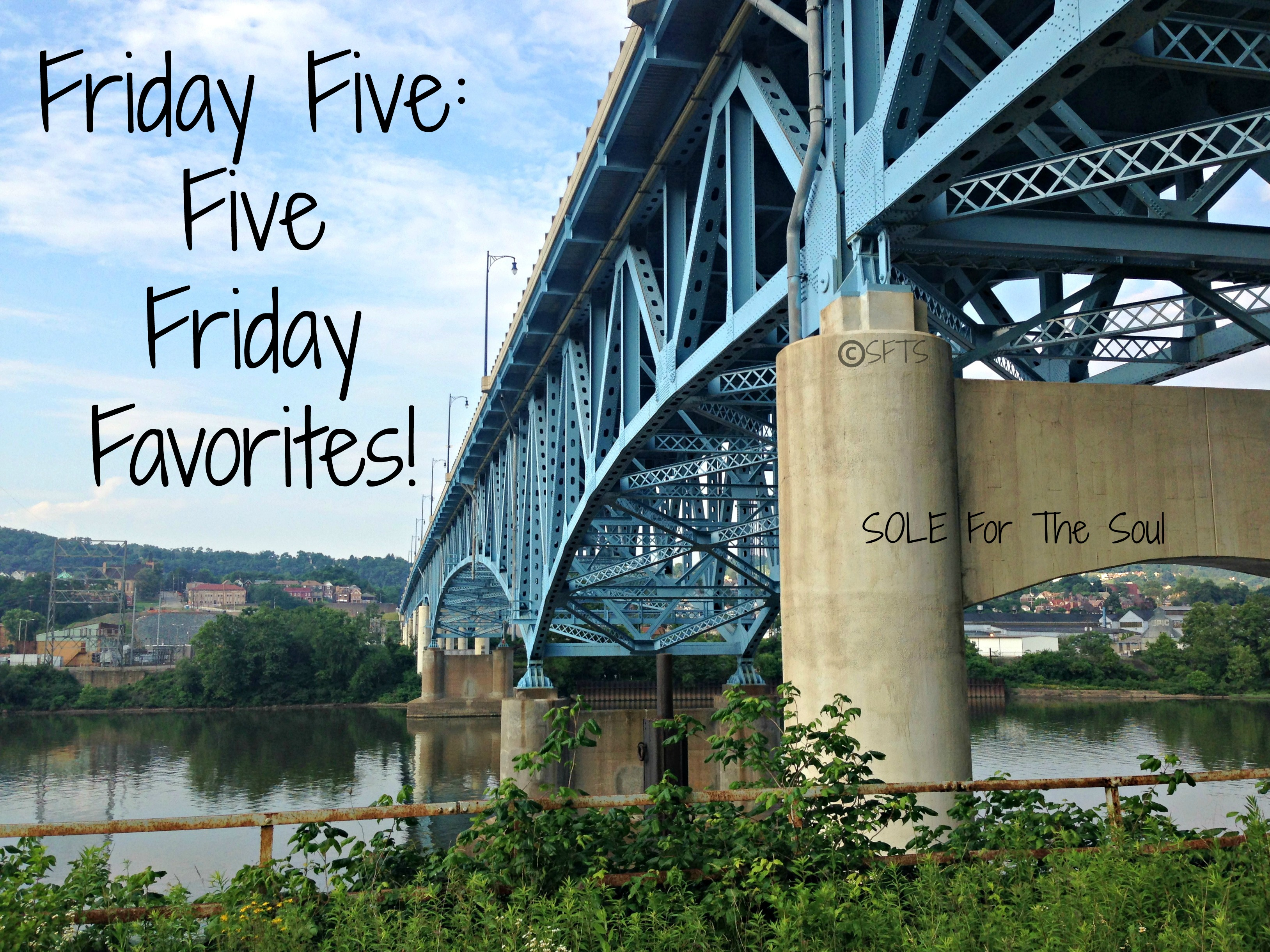 Friday five five friday favorites sole for the soul