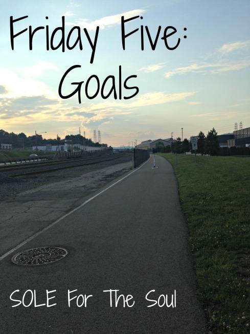 Friday-Five-Goals-7-25-14